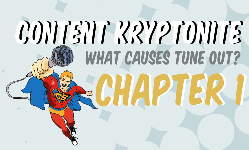 Content Kryptonite – What Causes Tune Out?