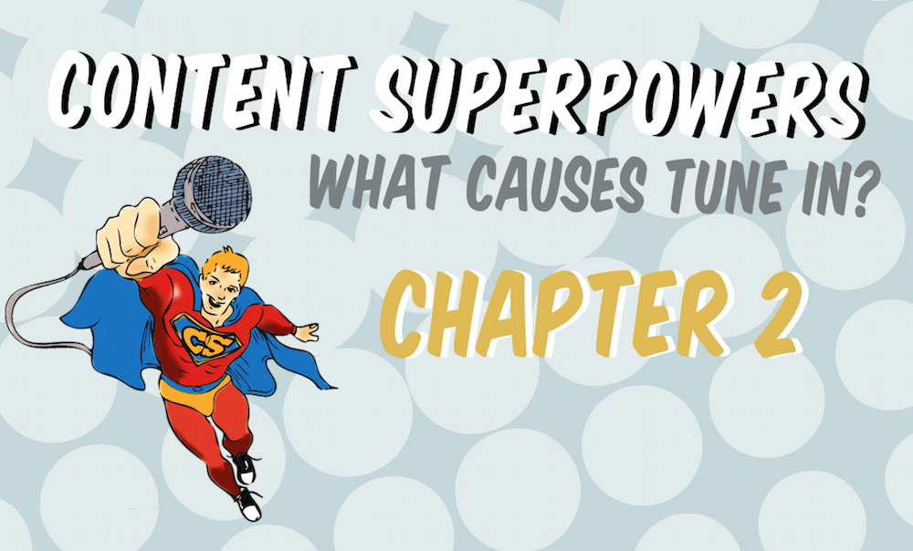 Content Superpowers – What Causes Tune In?
